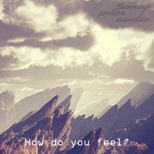 How do you feel...? A Sonarpilot Audio mix selection for August 2018