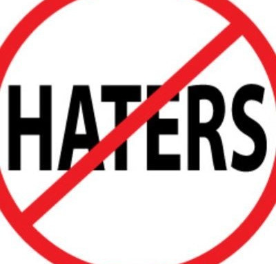 Beware of Haters.