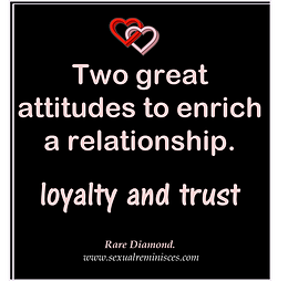 Loyalty and Trust.