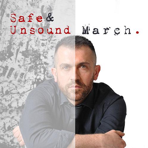 """March. """"Safe & Unsound"""""""