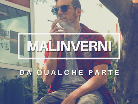 """Dal 6 novembre """"Da qualche parte"""" - fuori il nuovo singolo di Malinverni"""