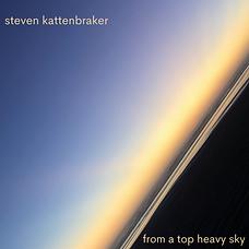 steven kattenbraker-from a top heavy sky