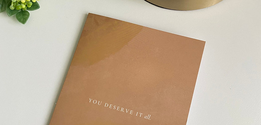 You Deserve it All (Greeting Card)