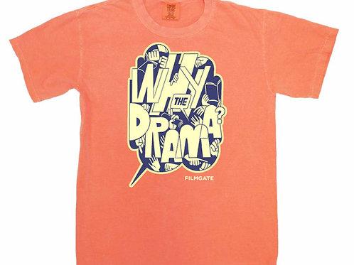 Why The Drama? T-Shirt