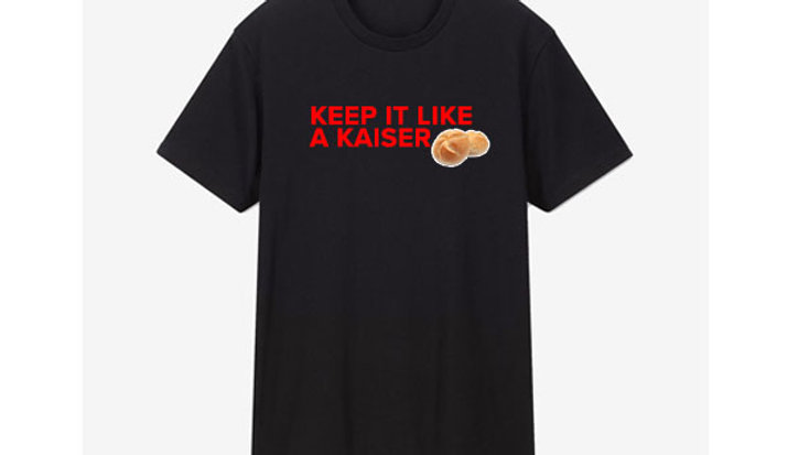 Keep It Like A Kaiser T Shirt