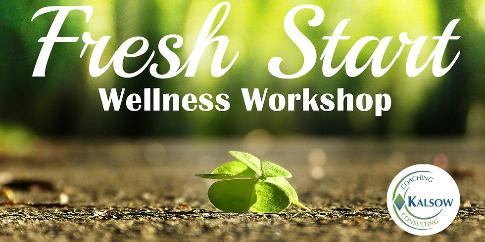 Fresh Start Wellness Workshop