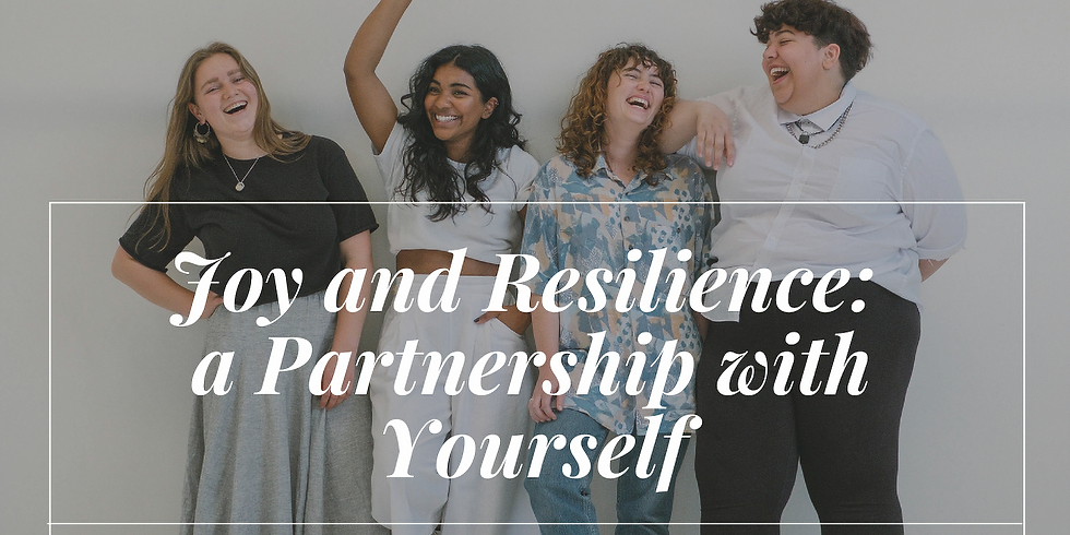 Joy and Resilience: A Partnership with Yourself