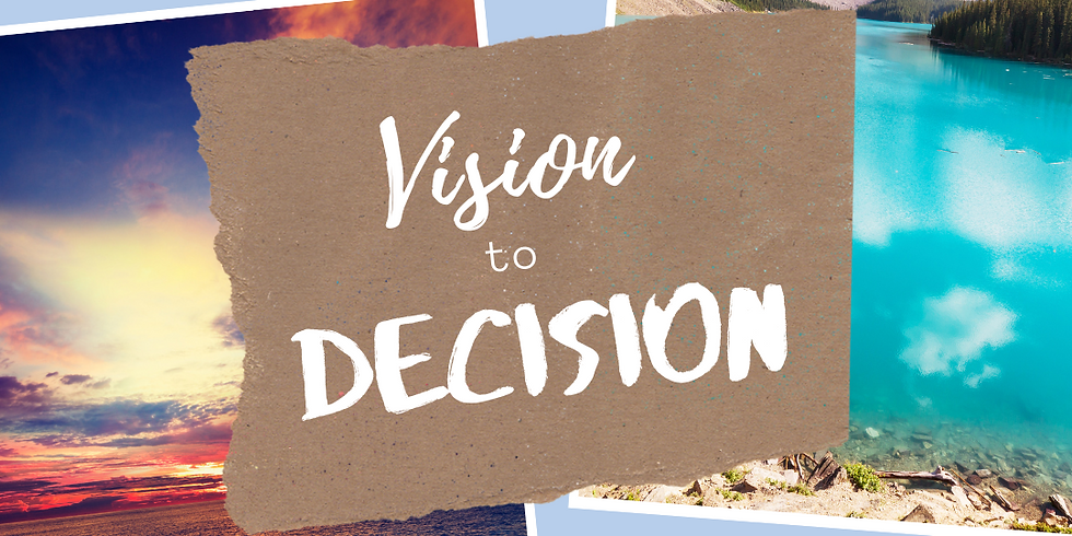 Vision to Decision weekend Retreat