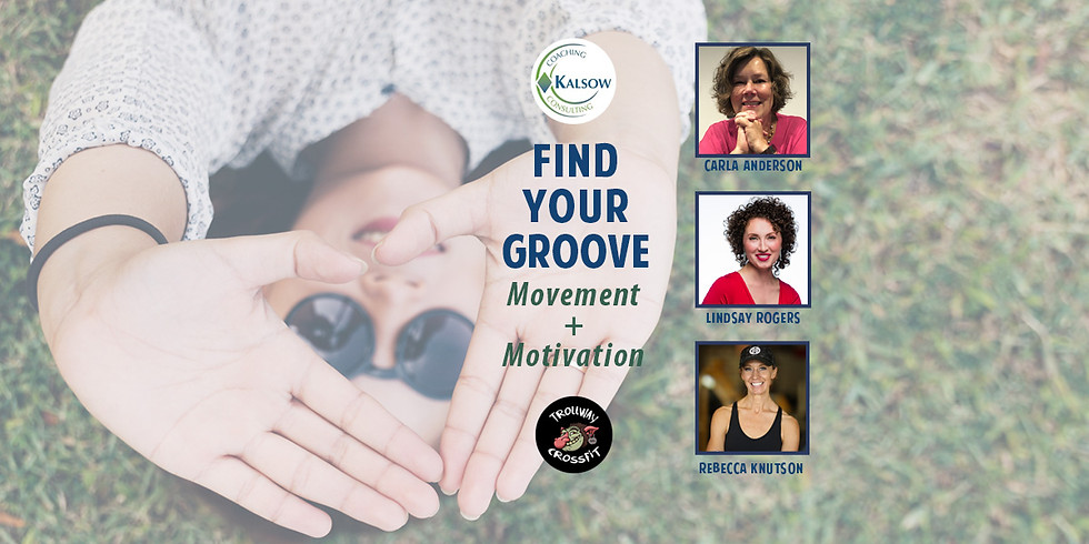 Find Your Groove: Movement + Motivation