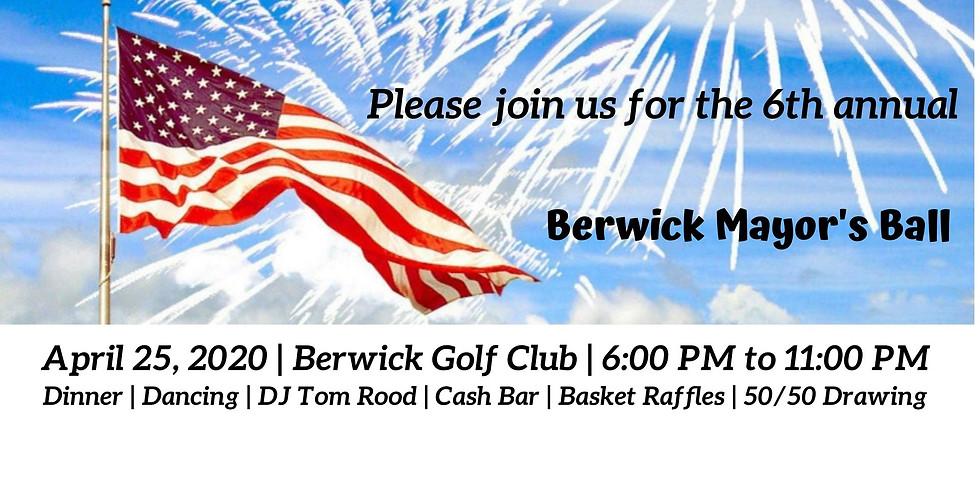6th Annual Berwick Mayor's Ball===Public Invited