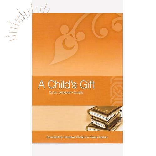 A Child's Gift   Duas, Ahadeeth, & Surahs