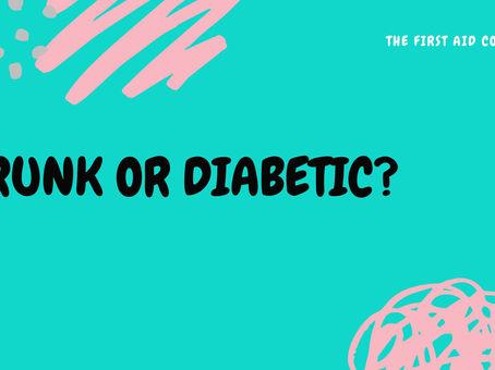 Drunk or Diabetic
