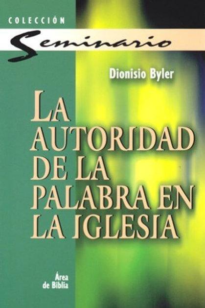 Autoridad de laPalabra en la iglesia,La