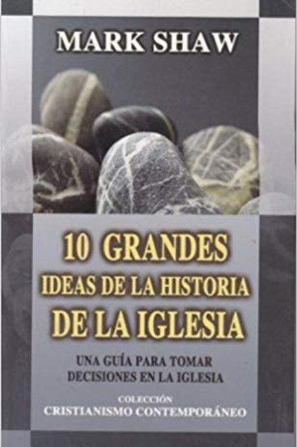 10 Grandes ideas de la historia de la Iglesia