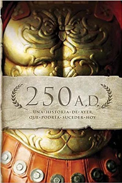 250 A.D-Una historia de ayer, que podría suceder hoy
