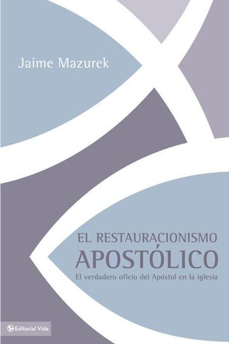 Restauracionismo apostólico,El