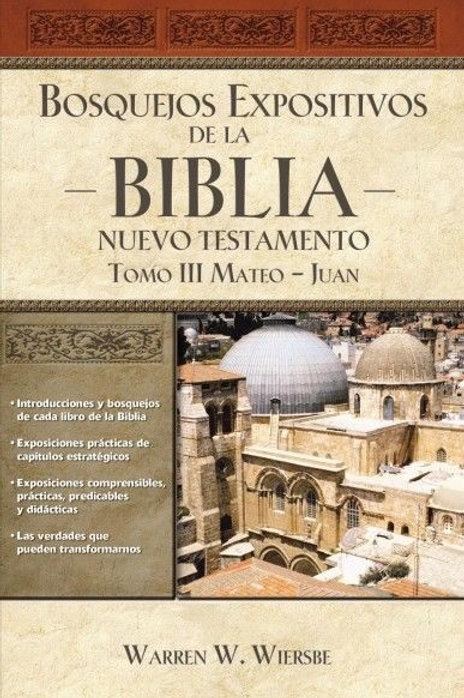 Bosquejos expositivos de la Biblia, Tomo III: Mateo-Juan