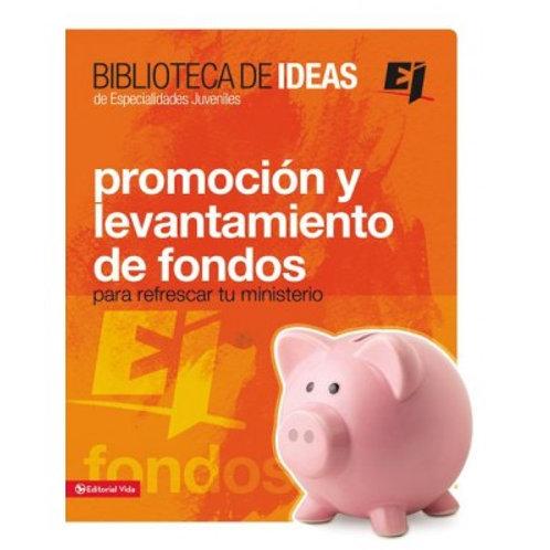 Biblioteca De Ideas: Promoción Y Levantamiento De Fondos