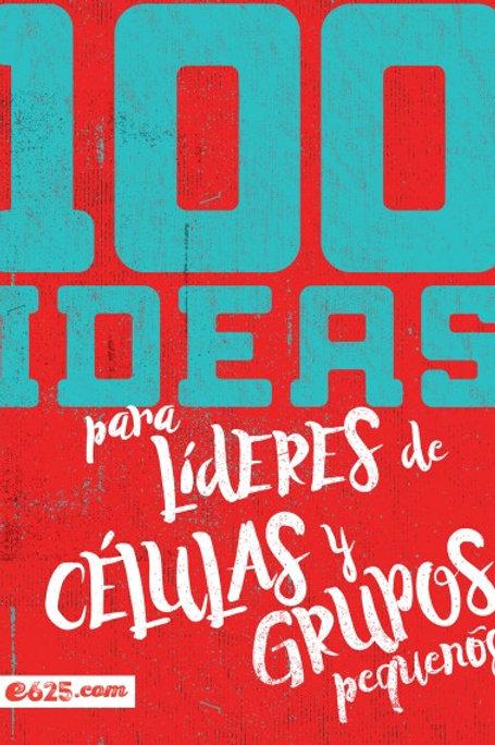 100 Ideas para Líderes de células y grupos pequeños