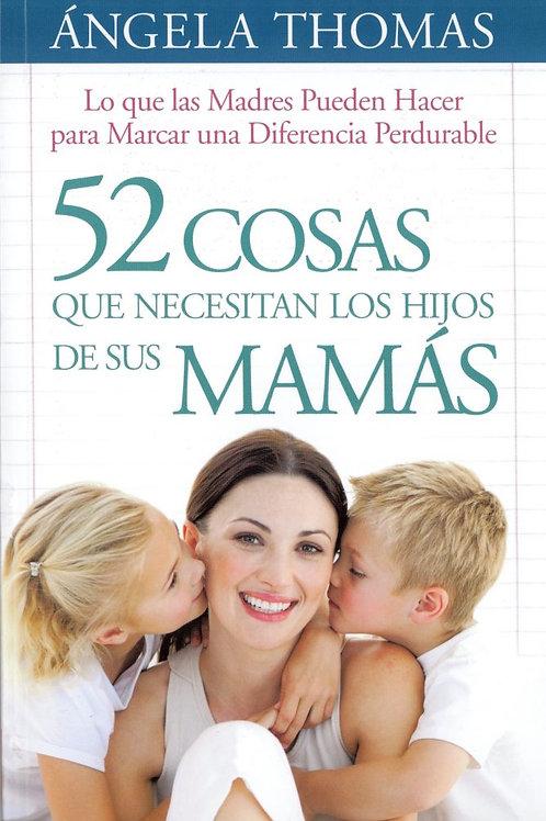 52 cosas que Necesitan las Hijos de sus Mamás