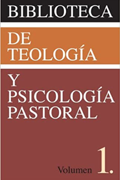 Biblioteca de teología y psicología pastoral Vol.1