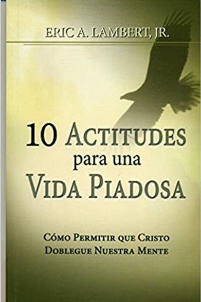 10 Actitudes para una vida piadosa  MM