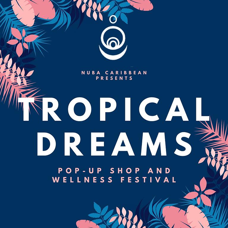 Tropical Dreams Pop-up Shop and Wellness Festival