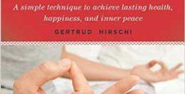 Mudras, Yoga in Your Hands by Gertrude Hirschi