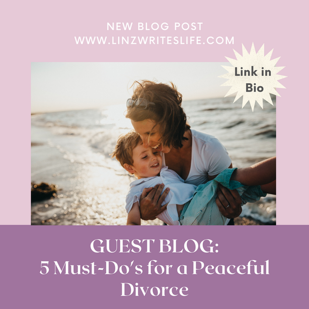 5 Must-Do's for a Peaceful Divorce