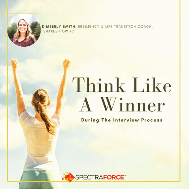 Interview Process:  Think Like A Winner and Surrender to the Outcome