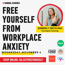 FREE YOURSELF FROM WORKPLACE ANXIETY  Kimberly Smith, Certified Life Coach, Houston, Texas