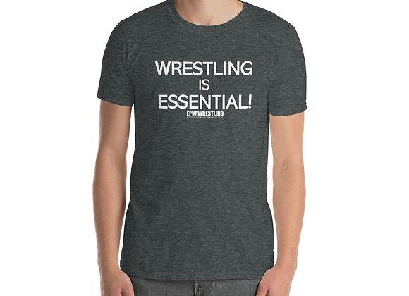 Wrestling is Essential! Tee