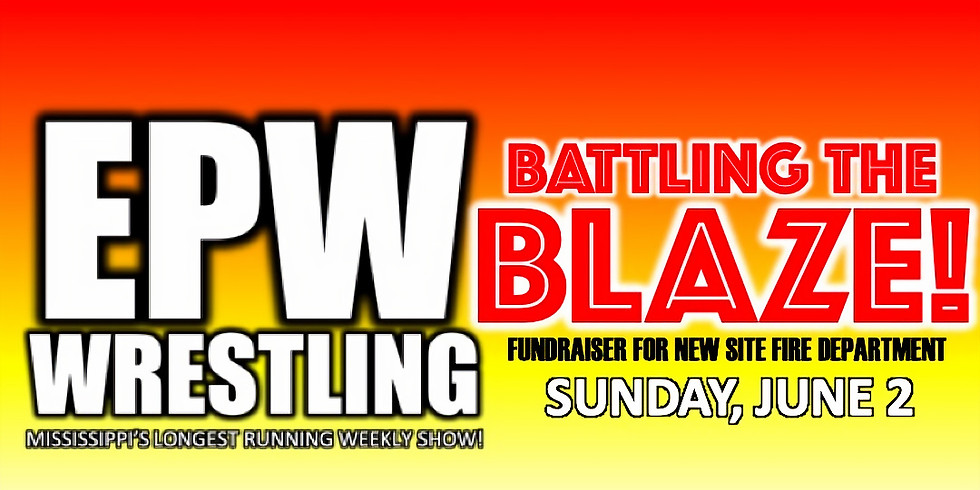 EPW Wrestling - Battling the Blaze!