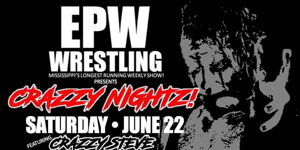 EPW Wrestling - Crazzy Nightz! (6/22)