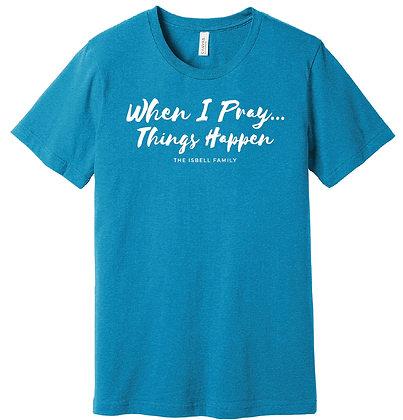 When I Pray T-Shirt (Heather Aqua)