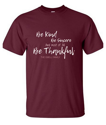 NEW (Fall) Design T-Shirt   Be Kind, Be Sincere, And most of All, Be Thankful