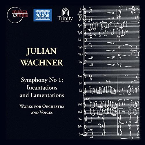 Julian Wachner: Incantations and Lamentations