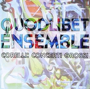 Quodlibet Ensemble: Corelli Concerti Grossi