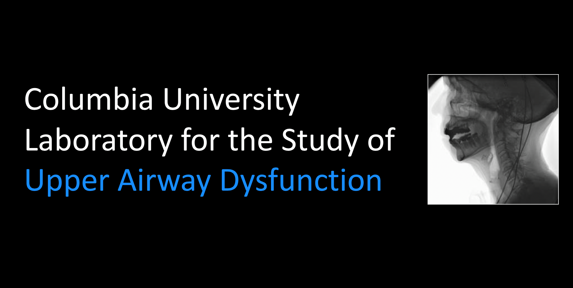 Columbia University Laboratory for the Study of Upper Airway Dysfunction