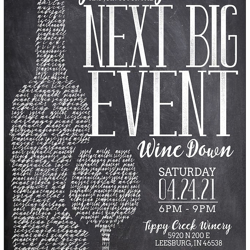 Next Big Event: Wine Down