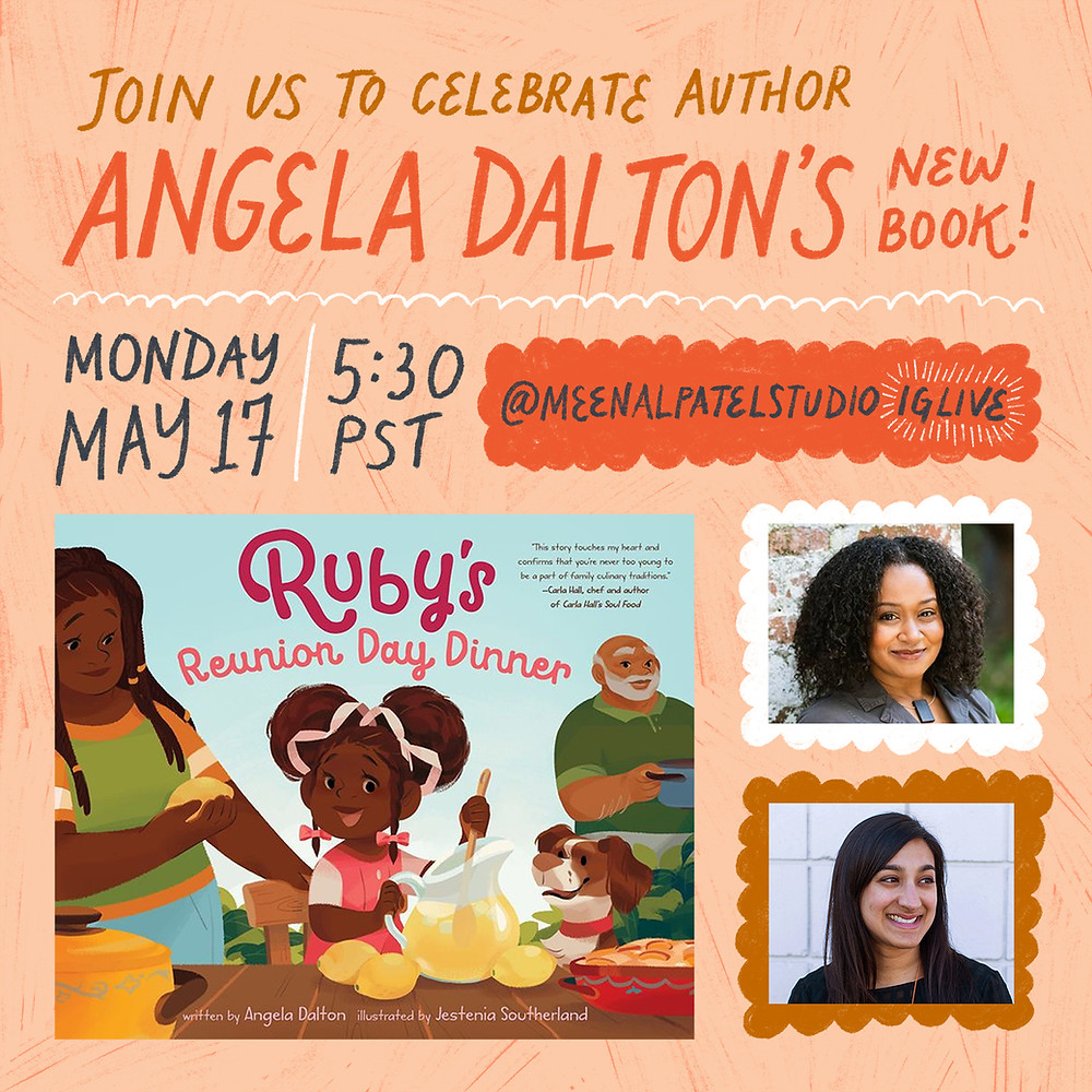 This is an image announcing Angela Dalton's interview with Meenal Patel Studio to discuss her new picture book Ruby's Reunion Day dinner on Monday May 17 at five thirty pacific time.
