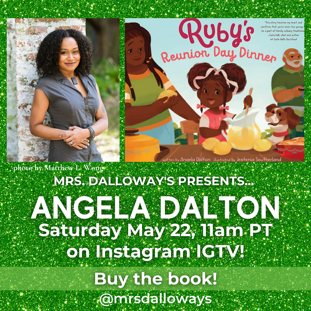 This is an image announcing Angela Dalton reading her new picture book Ruby's Reunion Day Dinner on Mrs Dalloway's Books Instagram IGTV on Saturday May twenty second at eleven am pacific time.