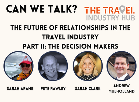 The Future Of Relationships In The Travel Industry Part II - The Decision Makers: