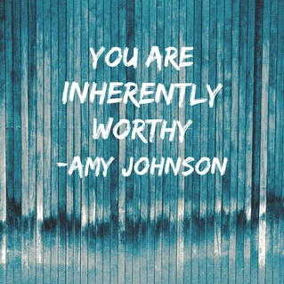 You Are Inherently Worthy