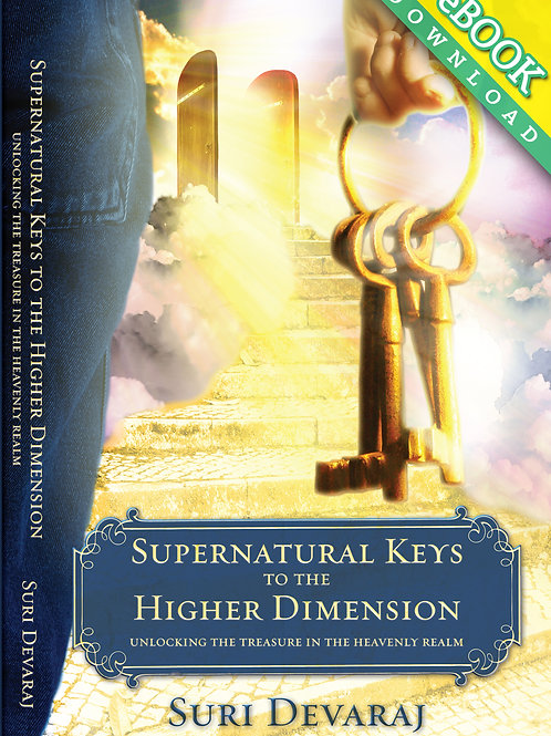 Supernatural Keys to the Higher Dimension (eBOOK)