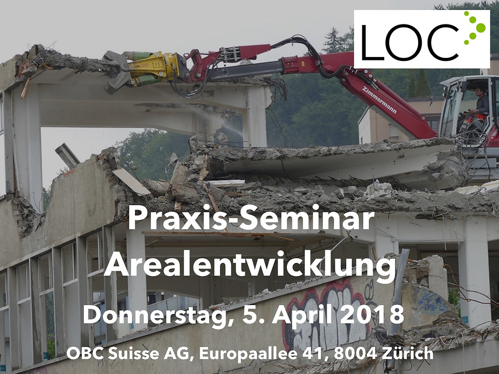 Praxis-Seminar Arealentwicklung Donnerstag 5. April 2018 LOC Consulting Remo Daguati
