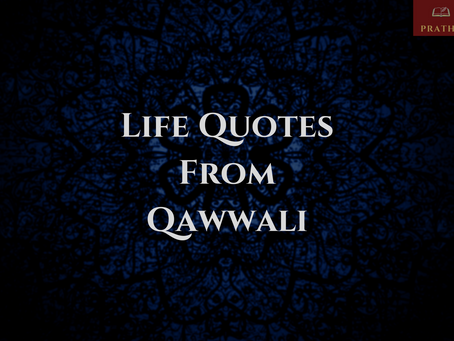 9 Most Popular Life Quotes from Qawwali