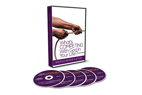 What's Competing With God In Your Life? CD Series