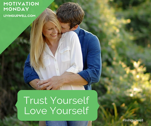 Trust Yourself, Love Yourself