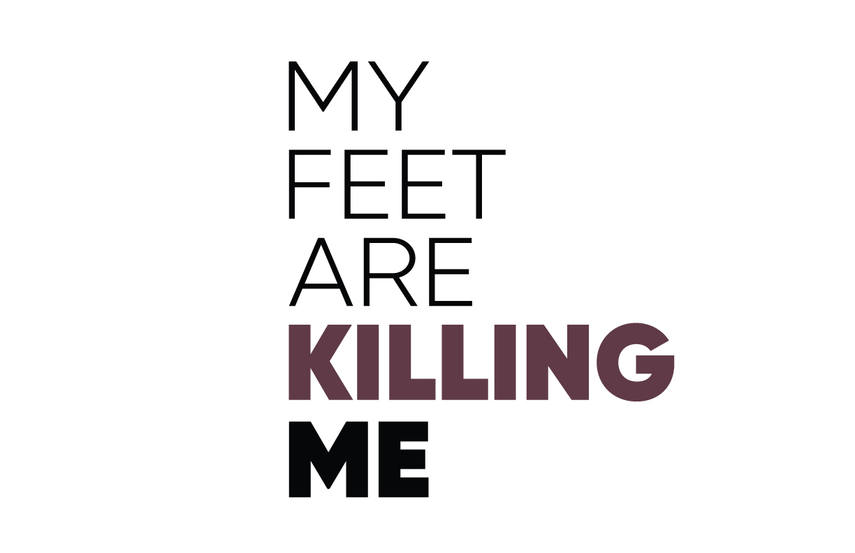 My Feet Are Killing Me